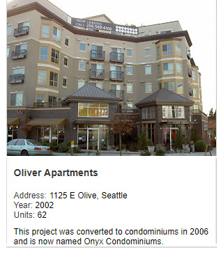 Photo of Oliver Apartments. Address: 1125 E Olive, Seattle. Year: 2002. Units: 62. Value: $14 million. This project was converted to condominiums in 2006 and is now named Onyx Condominiums.