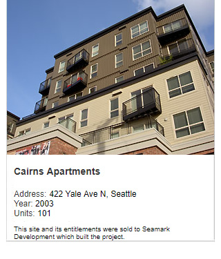 Photo of Cairns Apartments. Address: 422 Yale Ave N, Seattle. Year: 2003. Units: 101, Value $20 million. Note: This site and its entitlements were sold to Seamark Development which built the project.