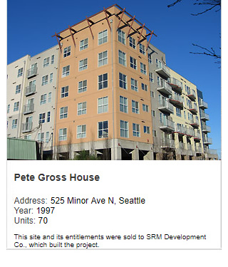 Photo of Pete Gross House. Address: 525 Minor Ave N, Seattle. Year: 1997. Units: 70. Value: $15 million. Note: This site and its entitlements were sold to SRM Development Co., which built the project.