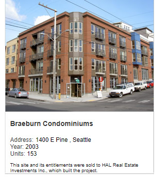 Photo of Braeburn Condominiums. Address: 1400 E Pine, Seattle. Year: 2003. Units: 153. Value: $46 million. Note: This site and its entitlements were sold to HAL Real Estate Investments, Inc. which built the project.