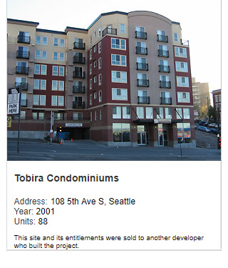 Photo of Tobira Condominiums. Address: 108 5th Ave S, Seattle. Year: 2001. Units: 88. Value: $25 million. Note: This site and its entitlements were sold to another developer who built the project.